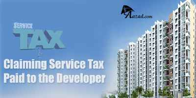 Claiming Service Tax Paid to the Developer